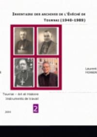Laurent Honnoré - Inventaire des archives de l'Evêché de Tournai (1940-1989).