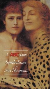Laurent Houssais et Gilles Genty - L'ABCdaire du Symbolisme et de l'Art nouveau.