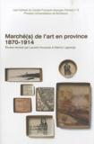 Laurent Houssais et Marion Lagrange - Marché(s) de l'art en province (1870-1914).
