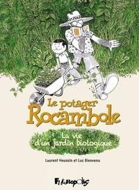 Laurent Houssin et Luc Bienvenu - Le potager Rocambole - La vie d'un jardin biologique.