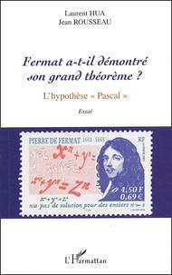 Deedr.fr Fermat a-t-il démontré son grand théorème ? L'hypothèse