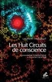 Laurent Huguelit - Les huit circuits de conscience - Chamanisme cybernétique & pouvoir créateur.