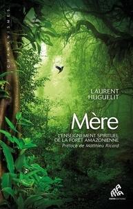 Téléchargez des livres gratuits pour ipad kindle Mère  - L'enseignement spirituel de la forêt amazonienne DJVU