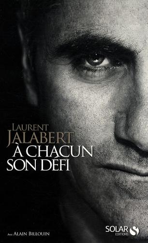 Laurent Jalabert et Alain Billouin - A chacun son défi.