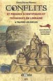 Laurent Jalabert et Vianney Muller - Conflits et progrès scientifiques et techniques en Lorraine à travers les siècles.