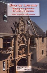 Checkpointfrance.fr Ducs de Lorraine - Biographies plurielles de René II à Stanislas Image