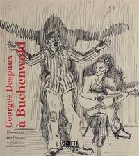 Laurent Jalabert - Georges Despaux à Buchenwald - Des dessins pour l'histoire.