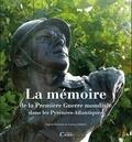 Laurent Jalabert et Dominique Dussol - La mémoire de la Première Guerre mondiale dans les Pyrénées-Atlantiques.