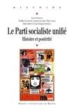 Laurent Jalabert et Noëlline Castagnez - Le parti socialiste unifié - Histoire et postérité.