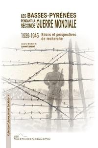 Laurent Jalabert - Les Basses-Pyrénées pendant la Seconde Guerre mondiale (1939-1945) - Bilans et perspectives de recherche.