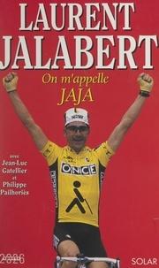 Laurent Jalabert et Philippe Pailhoriès - On m'appelle Jaja.