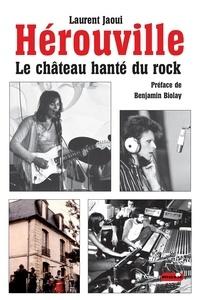 Laurent Jaoui - Hérouville - Le château hanté du rock.