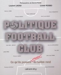 Laurent Jaoui et Lionel Rosso - Politique football club - Ce qu'ils pensent vraiment du ballon rond.