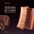 Laurent Jarry - Trésors de lames - Accordéons, bandonéons.