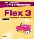 Laurent Jayr - Flex 3 - Applications Internet riches.