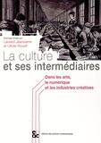 Laurent Jeanpierre et Olivier Roueff - La culture et ses intermédiaires - Dans les arts, le numérique et les industries créatives.