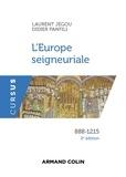Laurent Jégou et Didier Panfili - L'Europe seigneuriale - 2e éd. - 888-1215.