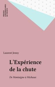 Laurent Jenny - L'expérience de la chute - De Montaigne à Michaux.