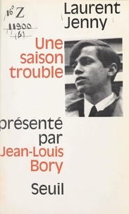 Laurent Jenny et Jean-Louis Bory - Une saison trouble.