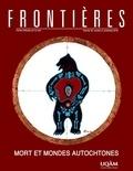Laurent Jerôme et Sylvie Poirier - Frontières  : Frontières. Mort et mondes autochtones (vol. 29, no. 2,  2018).