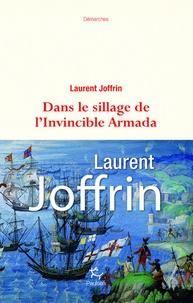Laurent Joffrin - Dans le sillage de l'invincible Armada.