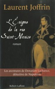 Laurent Joffrin - L'énigme de la rue Saint-Nicaise - Les aventures de Donatien Lachance, détective de Napoléon.