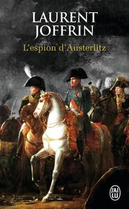 Laurent Joffrin - L'espion d'Austerlitz.