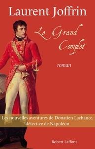 Laurent Joffrin - Le grand complot.