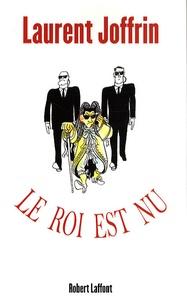 Laurent Joffrin - Le roi est nu.