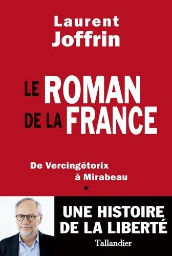 Le roman de la France. De Vercingétorix à Mirabeau
