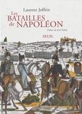 Laurent Joffrin - Les batailles de Napoléon.