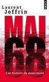 Laurent Joffrin - Mai 68 - Une histoire du mouvement.