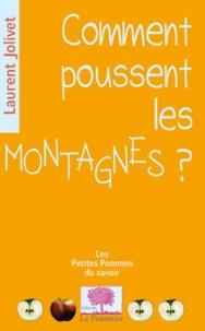 Laurent Jolivet - Comment poussent les Montagnes ?.