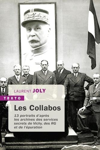 Les Collabos. Treize portraits d'après les archives des services secrets de Vichy, des RG et de l'épuration  édition revue et augmentée