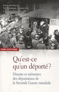 Laurent Joly et Laurent Joly - Qu'est-ce qu'un déporté ? - Histoire et mémoires des déportations de la Seconde Guerre mondiale.