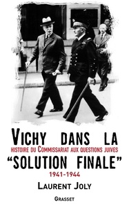 Laurent Joly - Vichy dans la «solution finale».