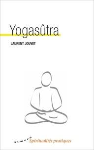 Laurent Jouvet - Le yogasûtra.