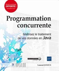Programmation concurrente - Maîtrisez le traitement de vos données en Java.pdf