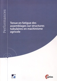 Tenue en fatigue des assemblages sur structures tubulaires en machinisme agricole.pdf