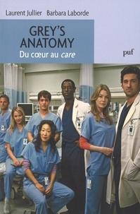 Laurent Jullier et Barbara Laborde - Grey's Anatomy, du coeur au care.