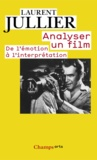 Laurent Jullier - L'analyse de films - De l'émotion à l'interprétation.