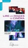 Laurent Jullier et Michel Marie - Lire les images de cinéma.