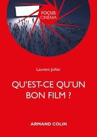Laurent Jullier - Qu'est-ce qu'un bon film ?.