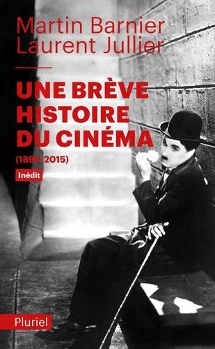 Une brève histoire du cinéma - Laurent Jullier, Martin Barnier - Format ePub - 9782818504635 - 7,99 €