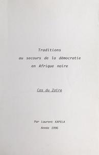 Laurent Kapela - Traditions au secours de la démocratie en Afrique noire : cas du Zaïre.