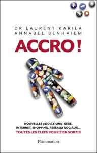 Laurent Karila et Annabel Benhaiem - Accro.