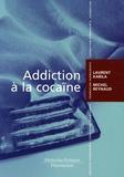 Laurent Karila et Michel Reynaud - Addiction à la cocaïne.