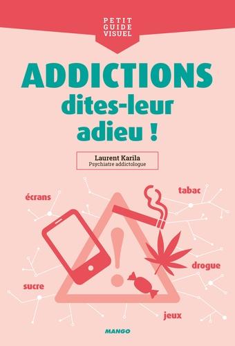 Addictions, dites-leur adieu !