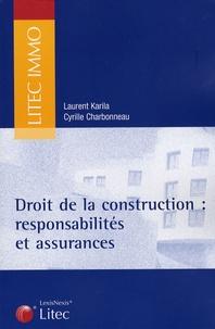 Laurent Karila et Cyrille Charbonneau - Droit de la construction - Responsabilités et assurances.