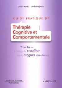 Guide pratique de thérapie cognitive et comportementale- Troubles liés à l'usage de cocaïne ou de drogues stimulantes - Laurent Karila |